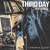 Third Day - Offerings, $12.99